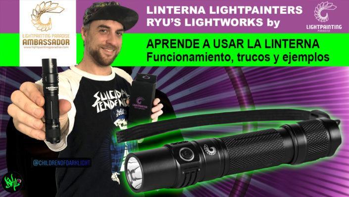 Lightpainter RYU's Lightworks: la Linterna del Lightpainter